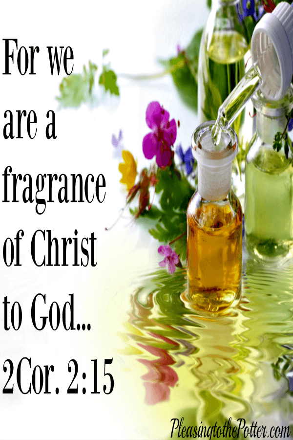 Your life is a fragrance to God through Jesus