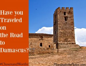 Have you traveled on the Road to Damascus?
