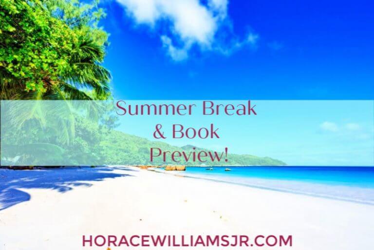 Summer Break & Book Preview!