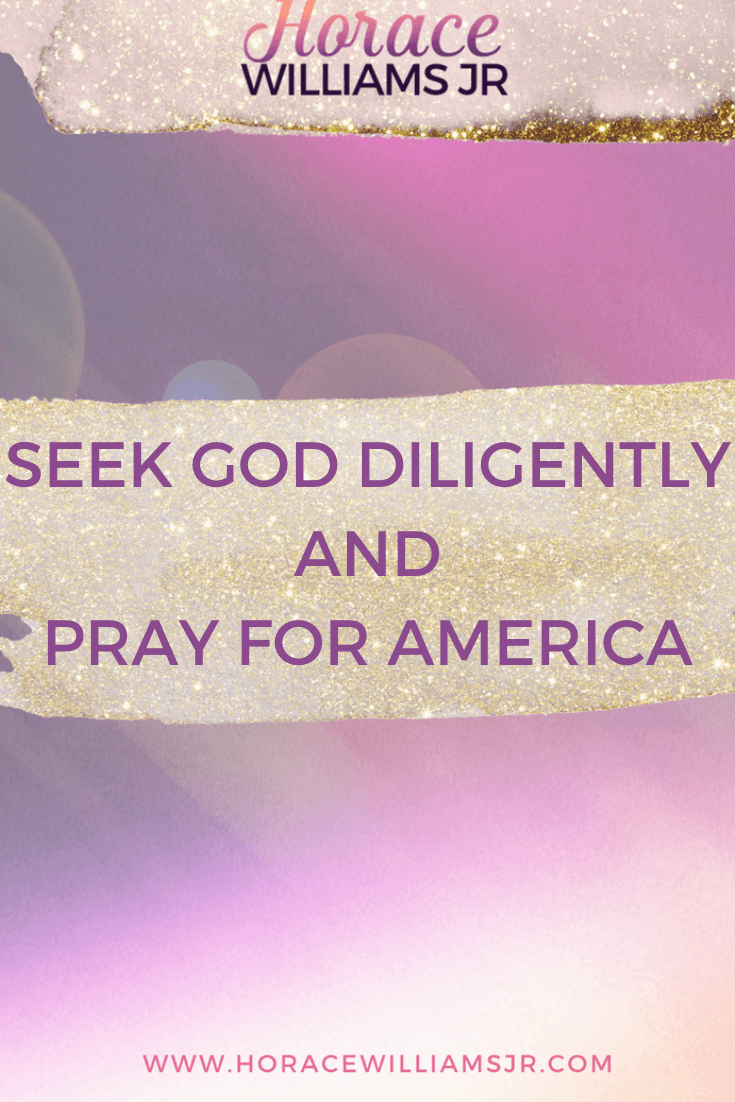 Seek God Diligently and Pray for America