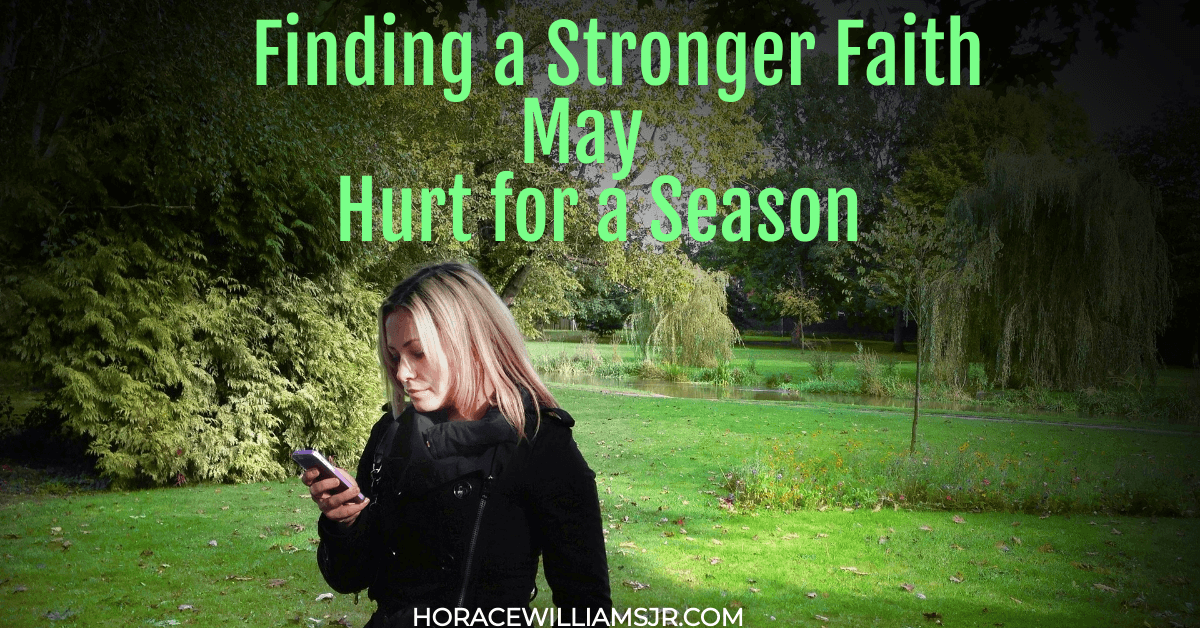 Finding A Stronger Faith Can Hurt