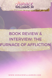 BOOK REVIEW & INTERVIEW_ THE FURNACE OF AFFLICTION