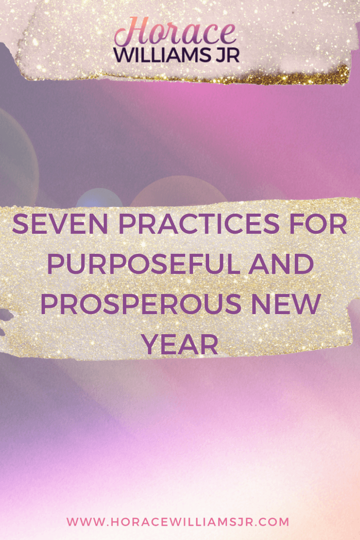 Seven Practices for a Purposeful and Prosperous New Year