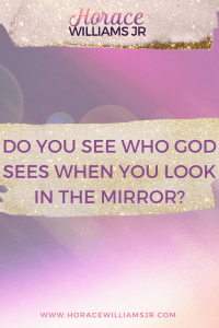 Do you see who God sees?