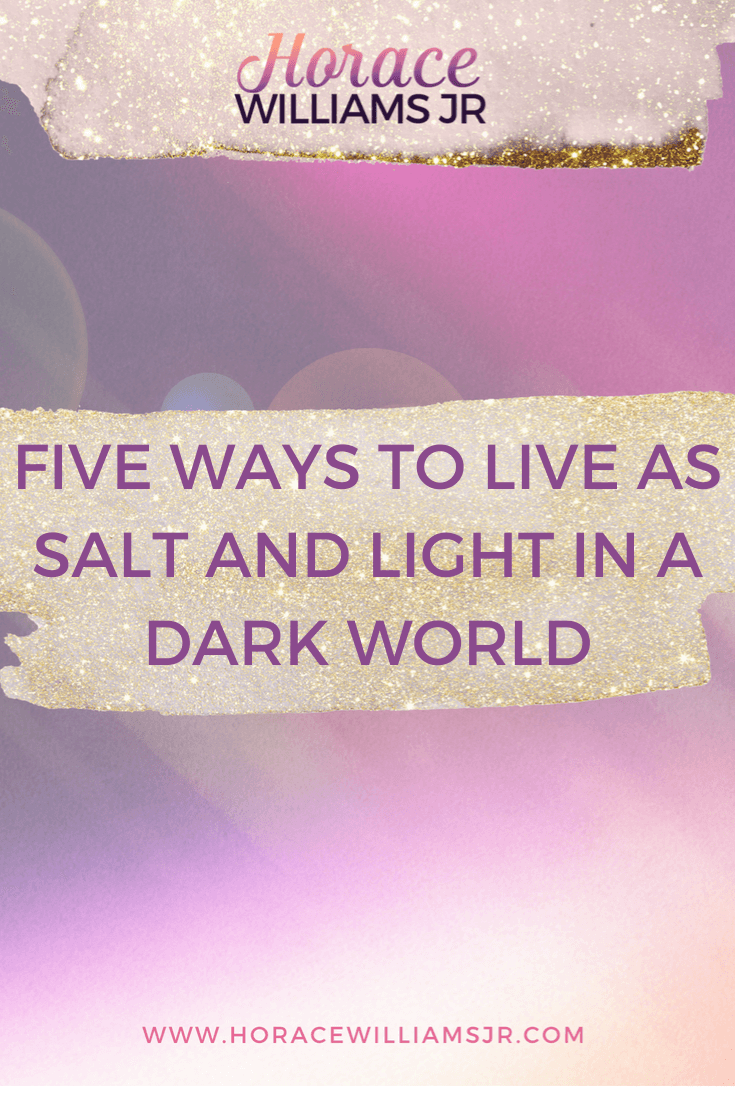 Five Ways to Live as Salt and Light